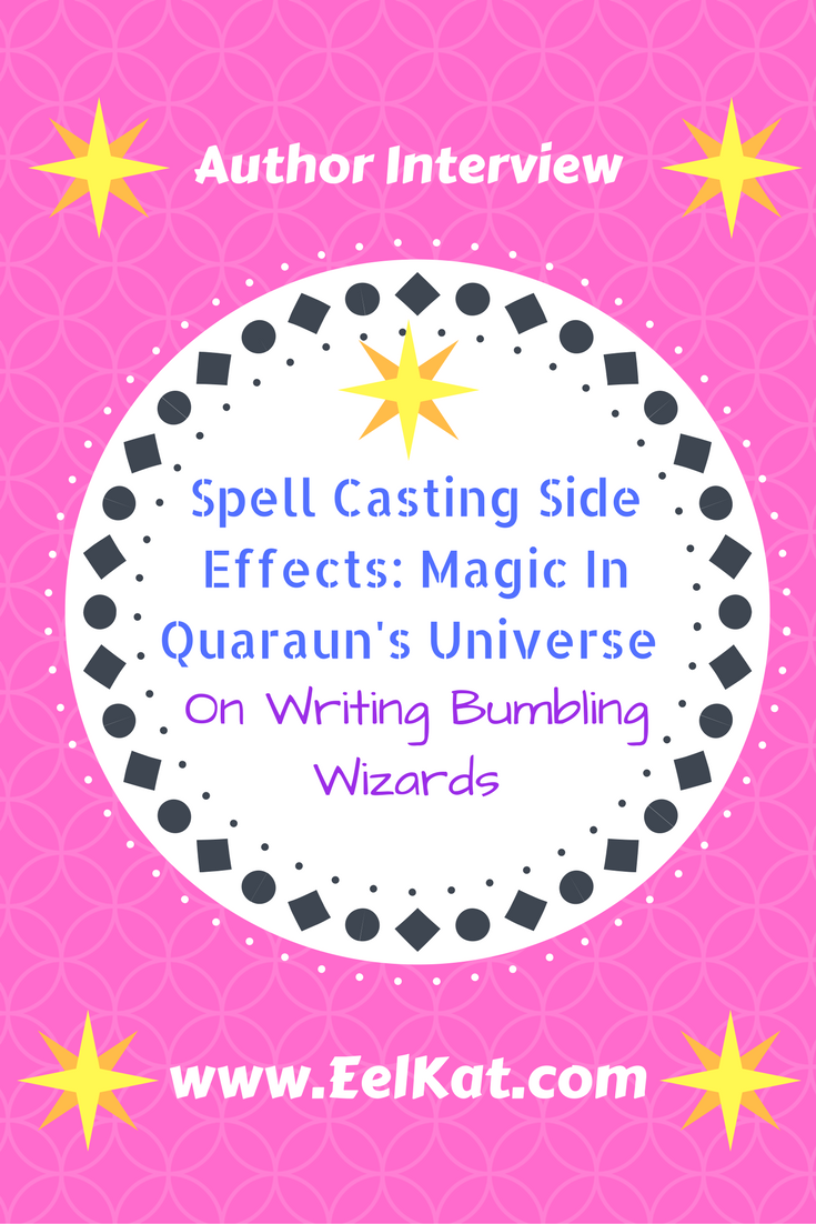 Spell Casting Side Effects: Magic In Quaraun\'s Universe | Author ...