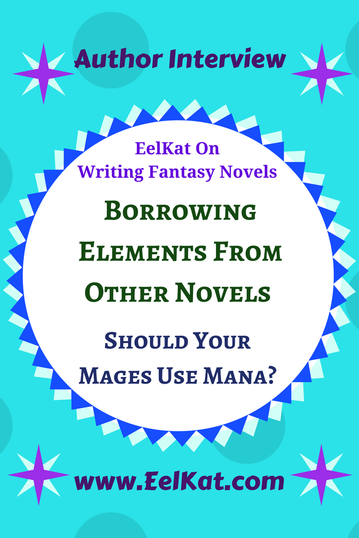 Borrowing Elements From Other Novels or Should Your Mages Use Mana?